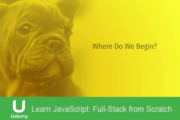فیلم آموزشی Learn JavaScript: Full-Stack from Scratch